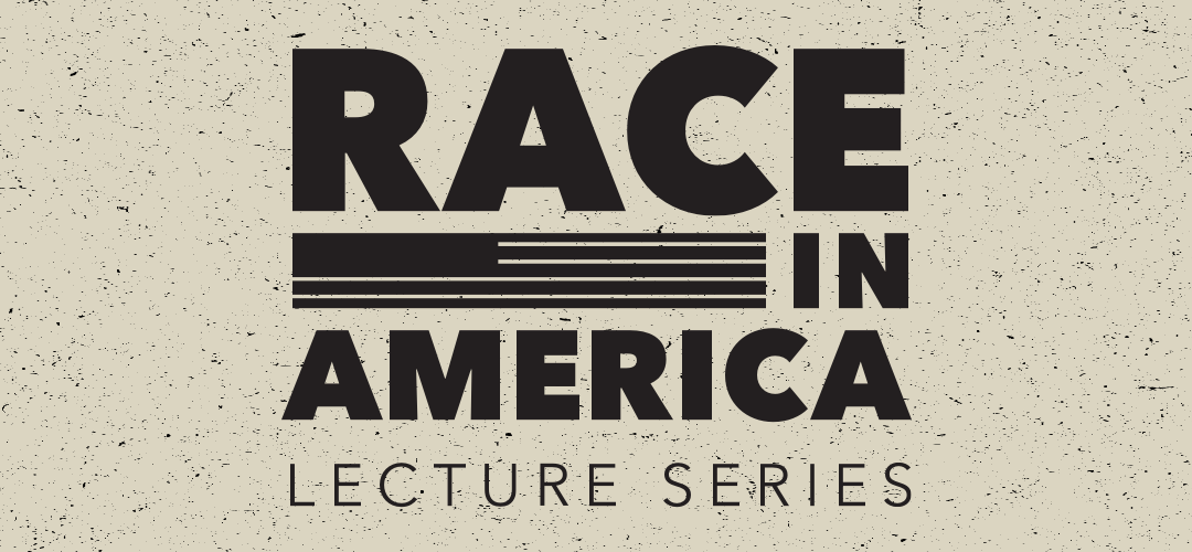 Race in America Lecture Series