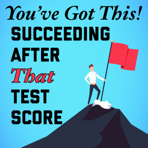 You've Got This! Succeeding after That Test Score