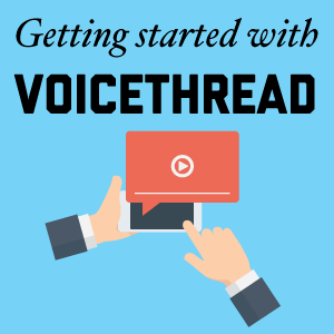 Getting Started with VoiceThread