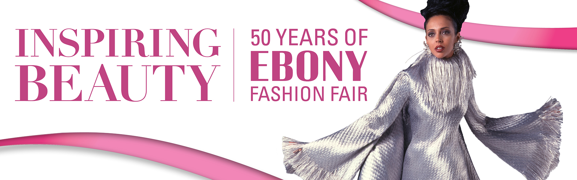 inspiring beauty: 50 years of ebony fashion