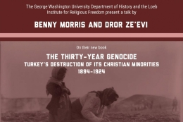 The Thirty-Year Genocide: Turkey's Destruction of Its Christian Minorities