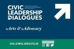 Text reads Arts & Advocacy with Civic Leadership Dialogues Logo