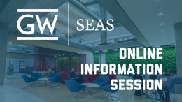 Interior of SEH building with text that reads GW SEAS Online Information Session