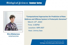 Computational Approaches for Prediction of New Defense and Offense System in Prokaryotic Genomes; March 13, 3:00 p.m., MPA B07