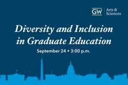 Diversity and Inclusion in Graduate Education; September 24, 3:00 p.m.