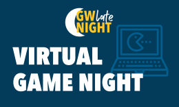 GW Late Night logo on a dark blue background and Virtual Game Night written in white. Includes an icon of a computer game..