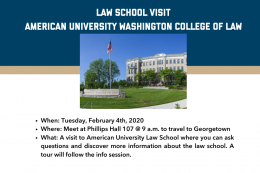 Tuesday, February 4th, Phillips Hall 107 9am. A visit to American Law School where you can ask questions and discover info.