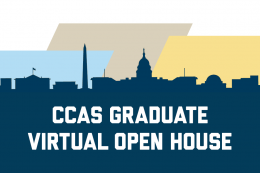 CCAS Graduate Virtual Open House on top of an illustration of the D.C. skyline and multicolored parallelograms