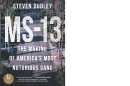 "Book cover for ""MS-13: The Making of America's Most Notorious Gang"" by Steven Dudley"
