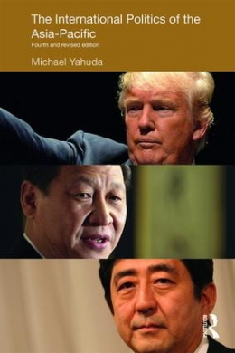 Book cover for The International Politics of the Asia-Pacific with pictures of Donald Trump, Xi Jinping, and Shinzo Abe