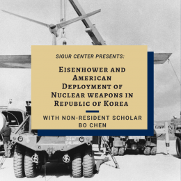 Eisenhower and American Deployment of Nuclear Weapons in Republic of Korea with Visiting Scholar Dr. Bo Chen