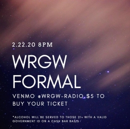 2.22.20, 8PM, WRGW Formal, Venmo @WRGW-Radio $5 to buy your ticket, *Alcohol will be served to those 21+ with a valid ID