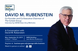 George Talks Business - David M. Rubenstein - Co-Founder and Co-Executive Chairman of The Carlyle Group