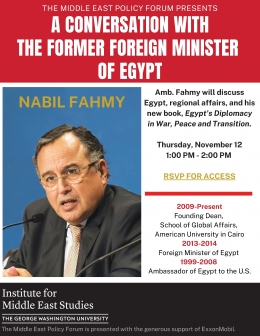 A Conversation with the former Foreign Minister of Egypt