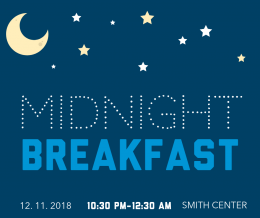 Midnight Breakfast 2019: 12/11/19 10:30PM