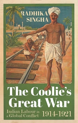 "Book cover of ""The Coolie's Great War"""