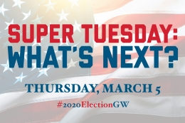 Super Tuesday:What's Next? Thursday, March 5 #2020ElectionGW