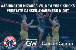 Washington Wizards + GW Cancer Center Prostate Cancer Awareness Night