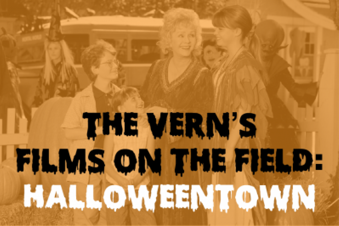 The Vern's Films on the Field: Halloweentown