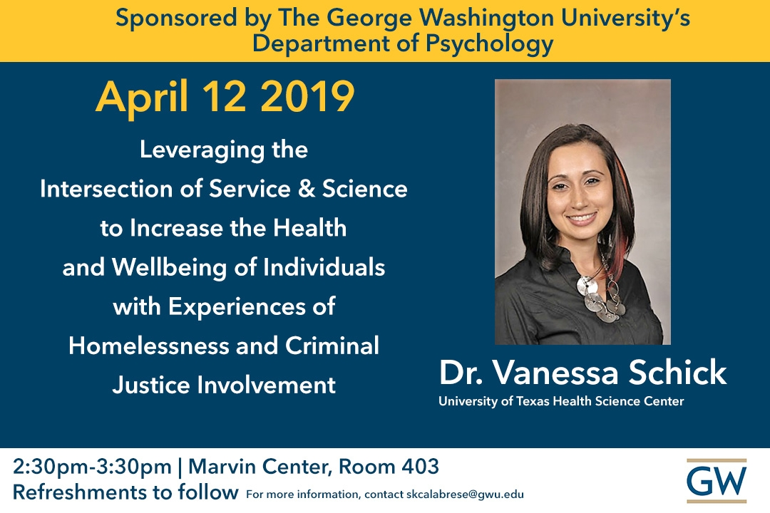 Leveraging the Intersection of Service & Science with Dr. Vanessa Schick; April 12, 2019 2:30 - 3:30 p.m. Marvin Center Room 403