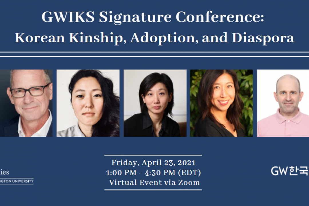 GWIKS Signature Conference: Korean Kinship, Adoption, and Diaspora - contains headshots of the speakers, and GWIKS logos