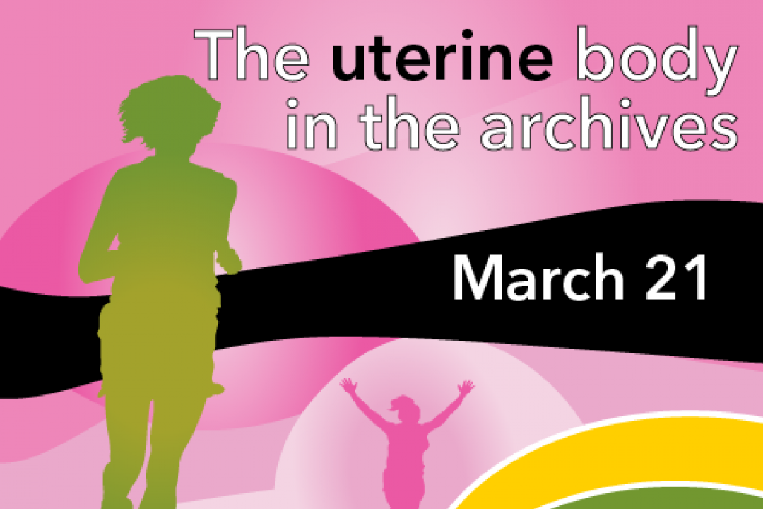 Unmentionable: The uterine body in the archives
