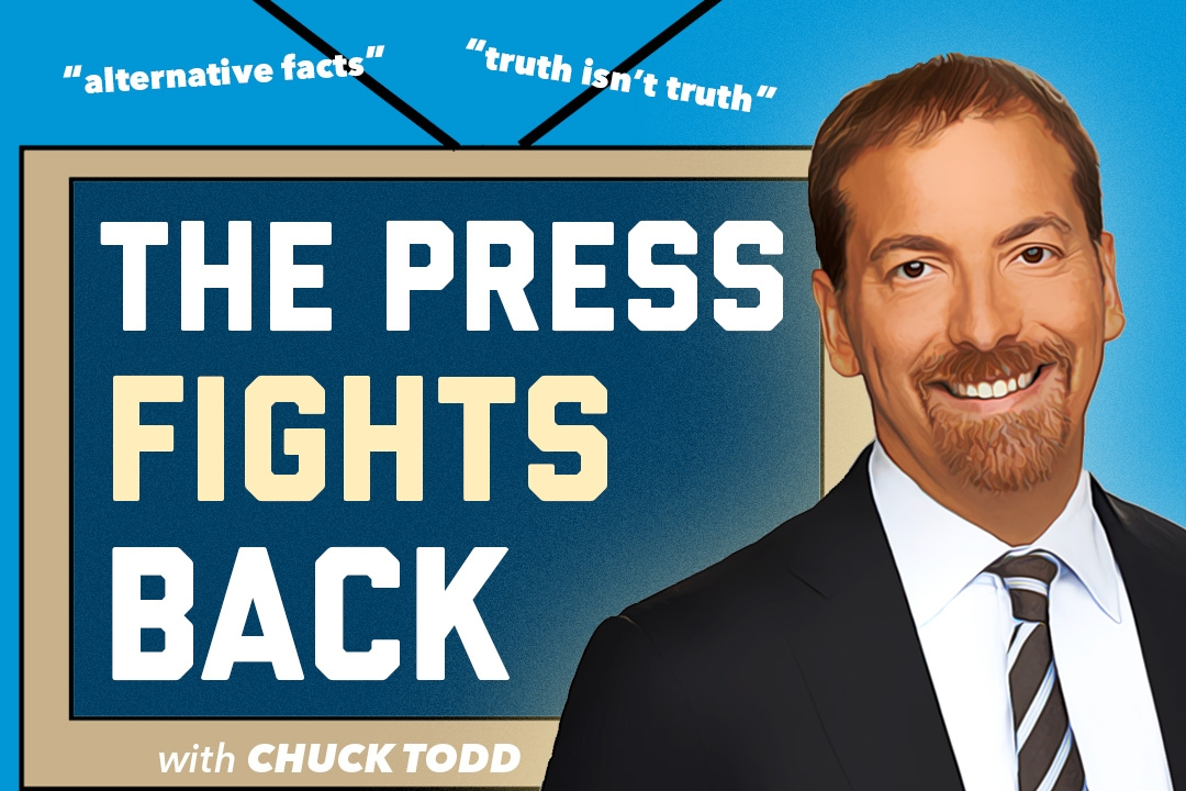 The Press Fights Back with Chuck Todd