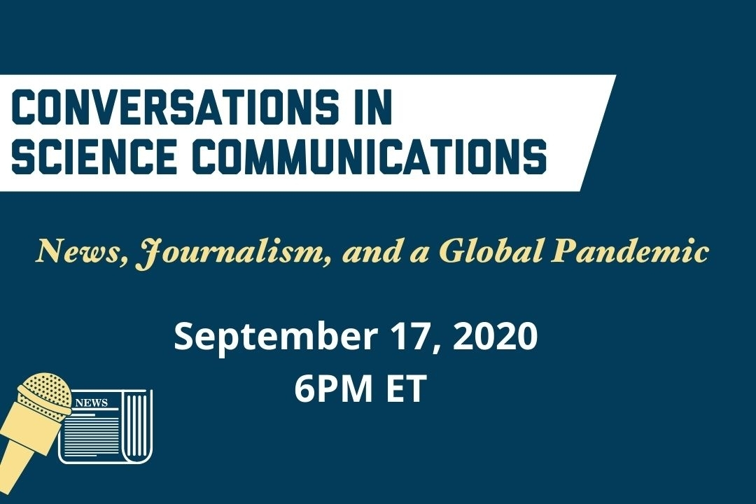 Conversations in Science Communication What did we learn from covering COVID-19? September 17, 2020 6PM ET