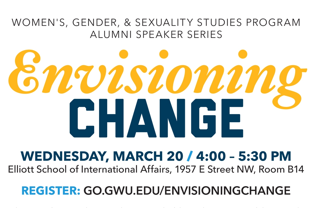 Envisioning Change; Wednesday, March 20, 4:00-5:30 p.m.; Elliott School of International Affairs