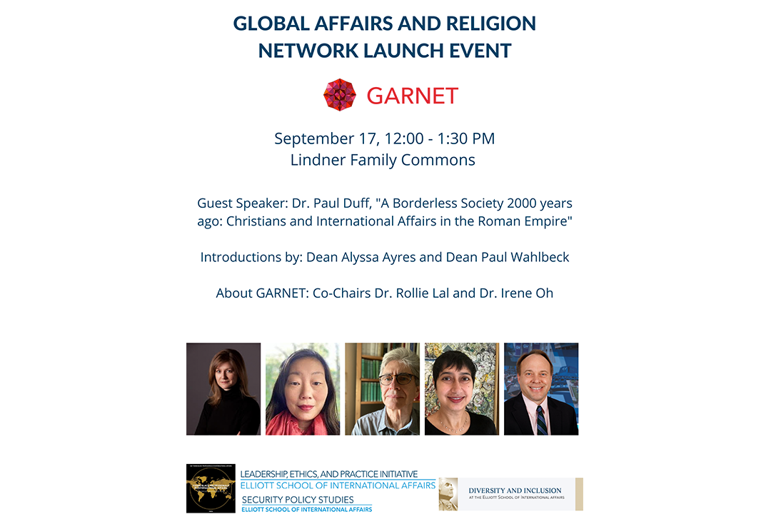 Global Affairs and Religion Network Launch Event | September 17, 12:00-1:30pm Linder Family Commons | Guest Speaker: Dr. Paul Fu