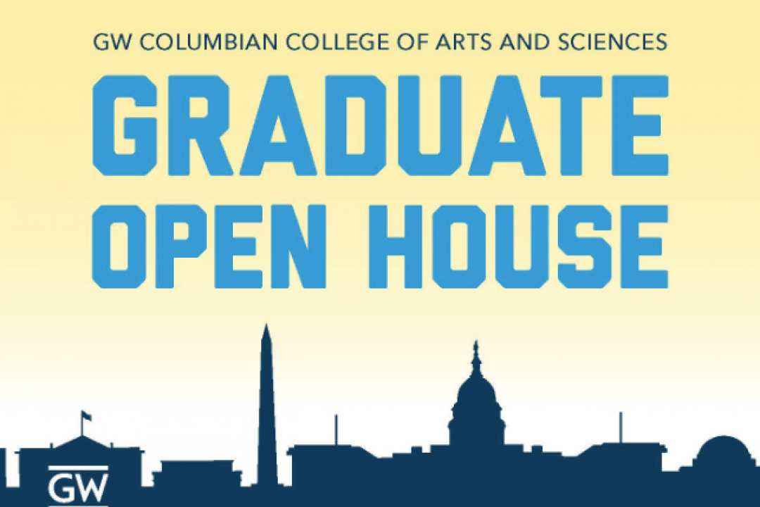 """The DC skyline in blue on a yellow background with """"GW Columbian College of Arts and Sciences Graduate Open House"""" and GW logo."""