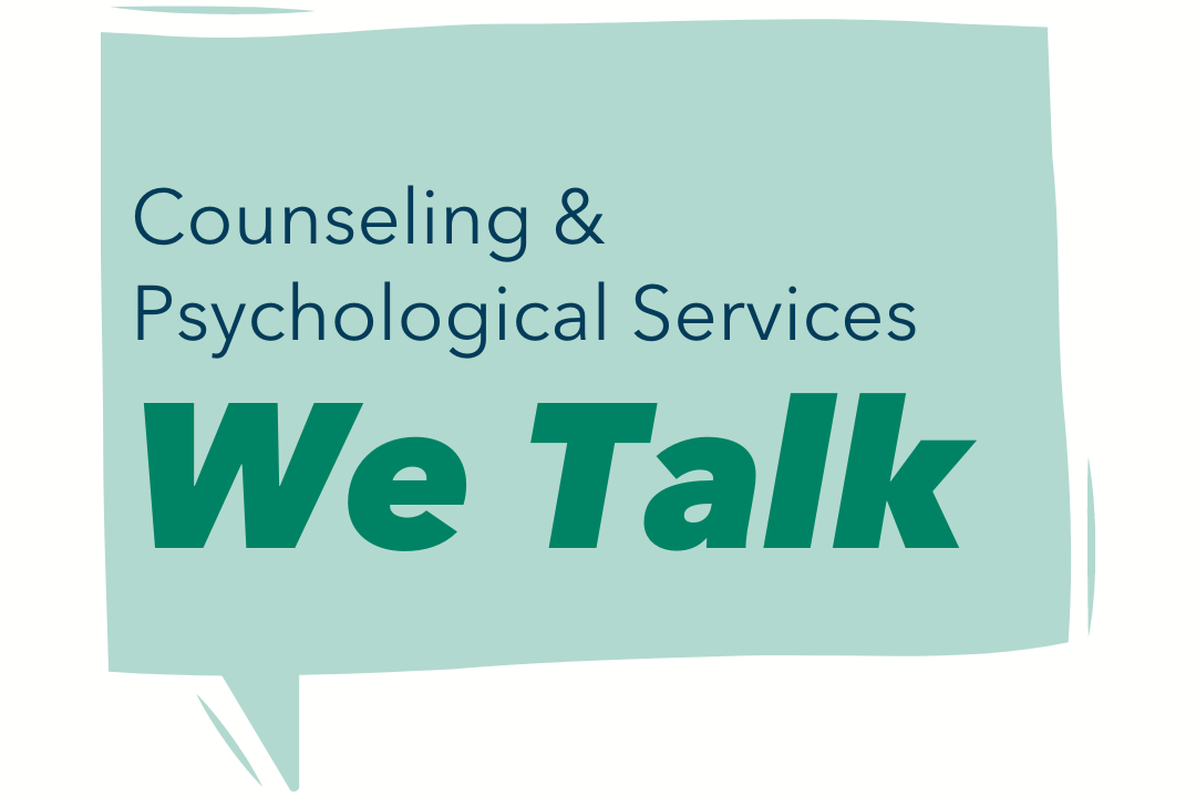 "Teal speech bubble with blue text reading ""Counseling & Psychological Services"" and dark teal text reading ""We Talk"""