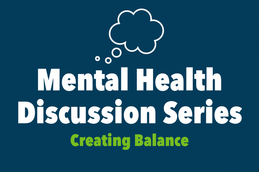 Mental Health Discussion Series - Creating Balance