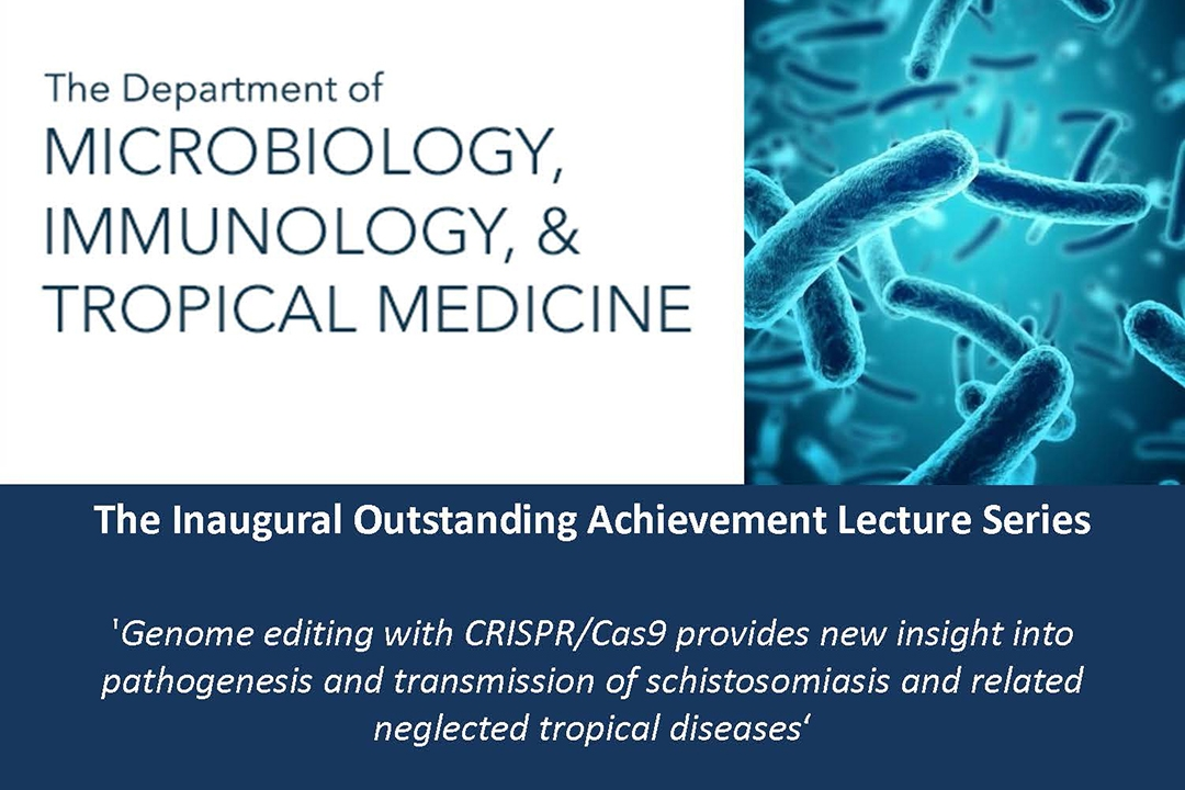 Department of Microbiology, Immunology and Tropical Medicine Presents the Inaugural Outstanding Achievement Lecture Series