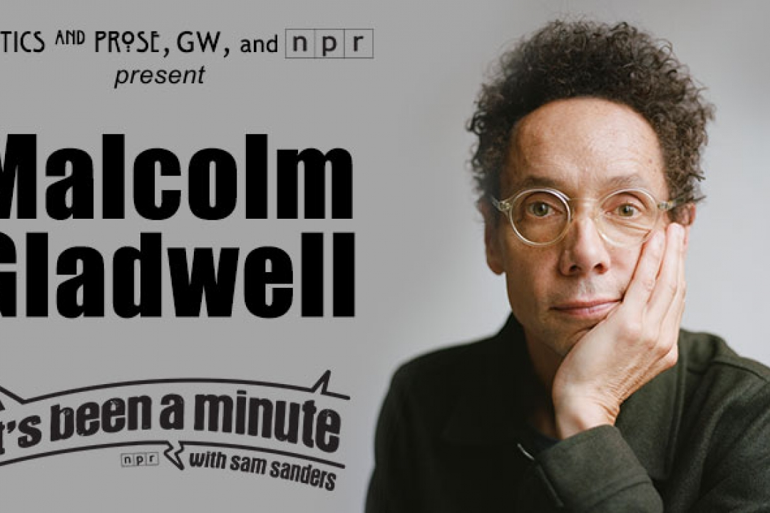Politics and Prose presents Malcolm Gladwell