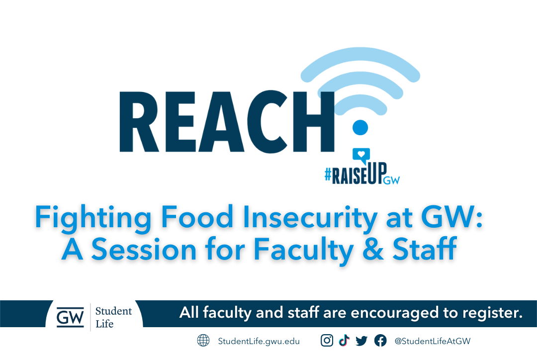 The REACH program presents: Fighting Food Insecurity at GW, A Session for Faculty & Staff