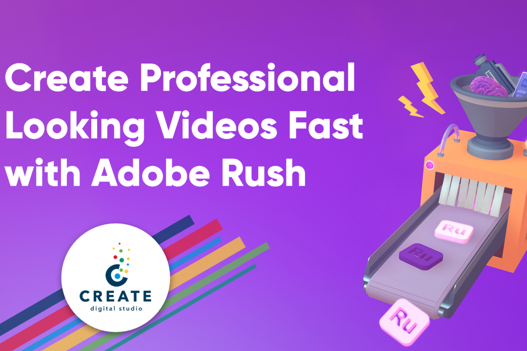 Create Professional Looking Videos Fast with Adobe Rush