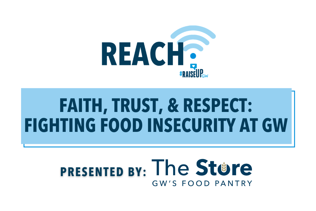 Faith, Trust, & Respect: Fighting Food Insecurity at GW