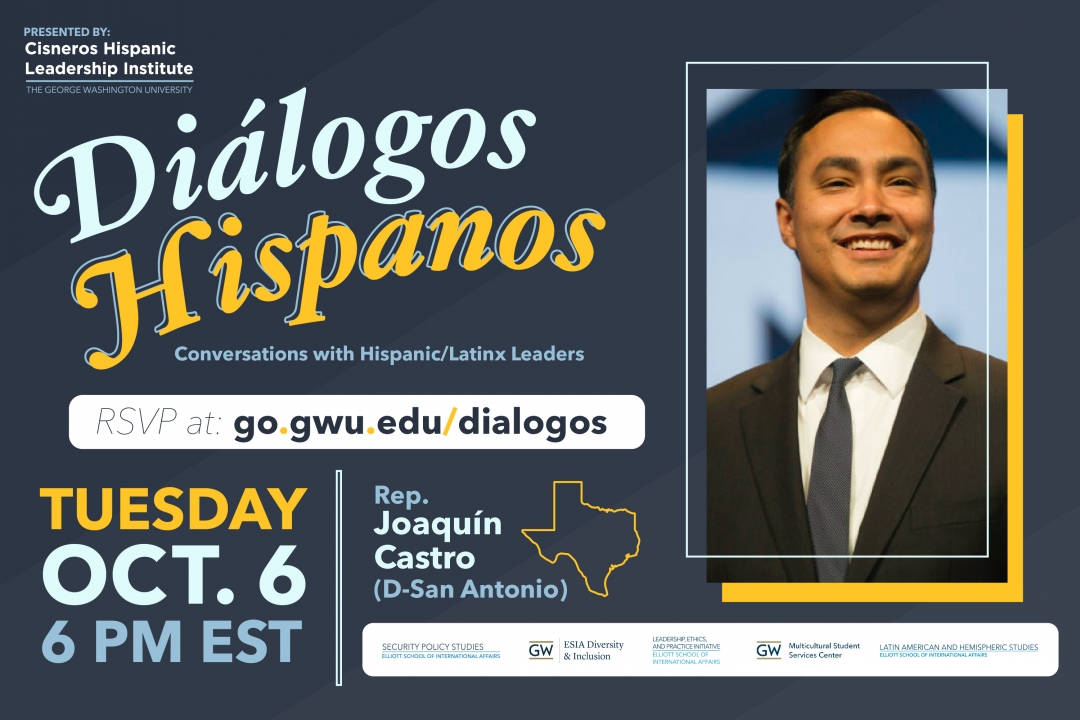 Banner promoting the Dialogos Hispanos. In photo: Joaquin Castro. Time and date: Tuesday, Oct. 6, 6 PM