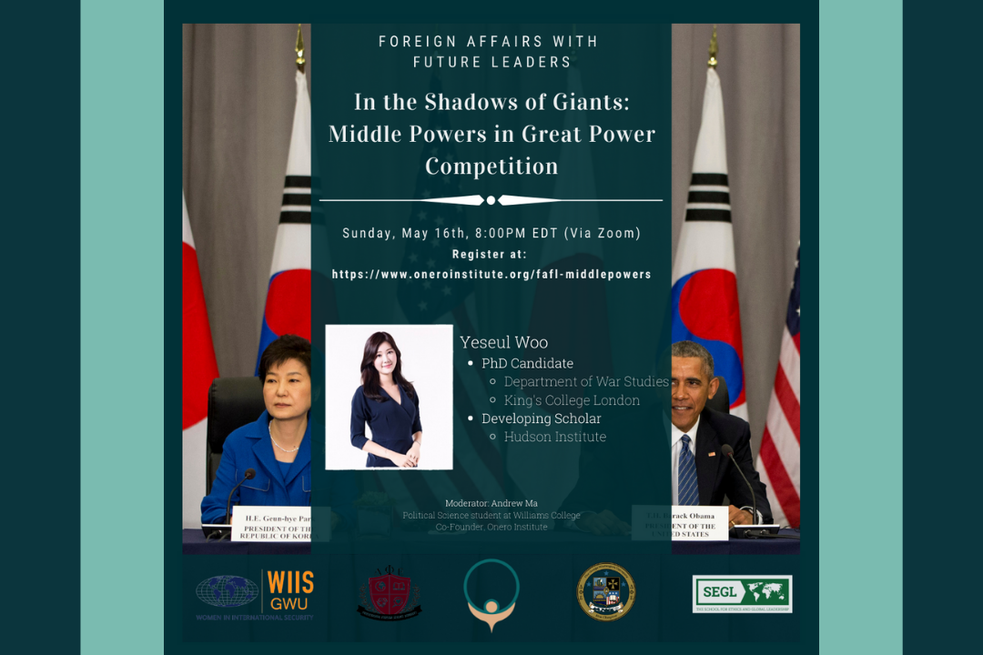 Foreign Affairs with Future Leaders IN the Shadows of Giants: Middle Powers in Great Power Competition Sunday, May 16th 8pm EDT