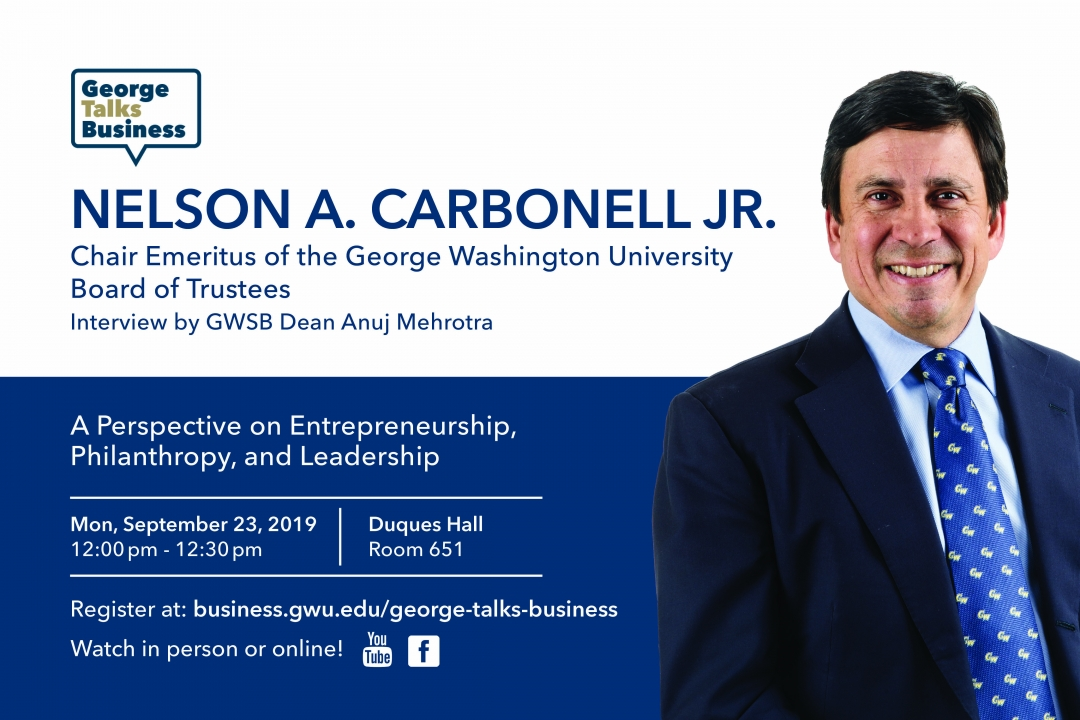 George Talks Business - Nelson A. Carbonell Jr. - A Perspective on Entrepreneurship, Philanthropy, and Leadership