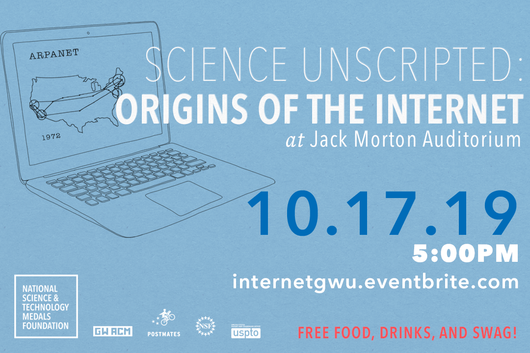 Science Unscripted: Origins of the Internet on October 17, 2019. Learn more and reserve your seat at internetgwu.eventbrite.com