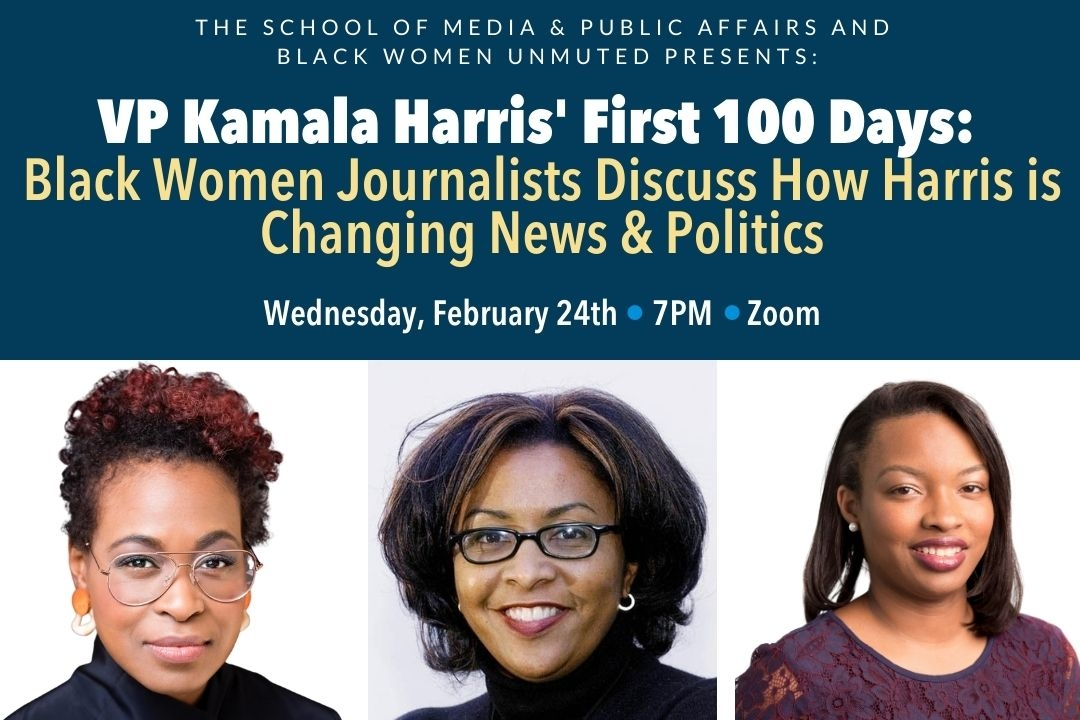 VP Kamala Harris' First 100 Days: Black Women Journalists Discuss How Harris is Changing News & Politics