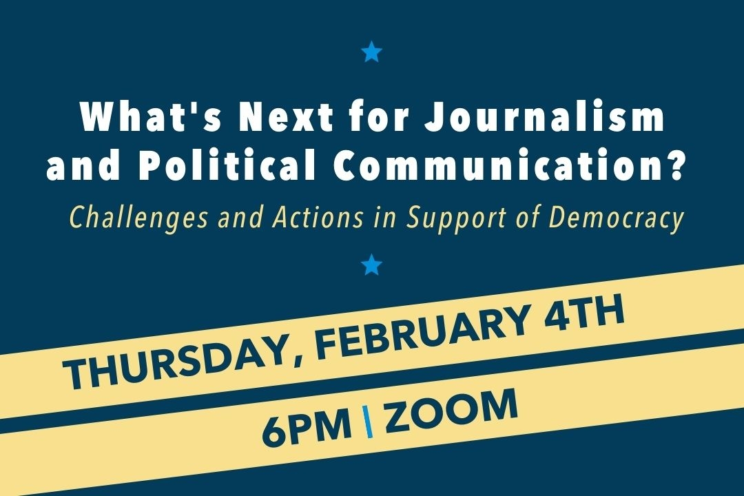 What's Next for Journalism and Political Communication?