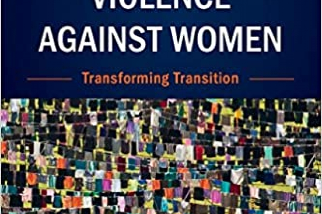 "Book cover of Author Dr. Aisling Swaine's ""Conflict-Related Violence against Women: Transforming Transition,"""