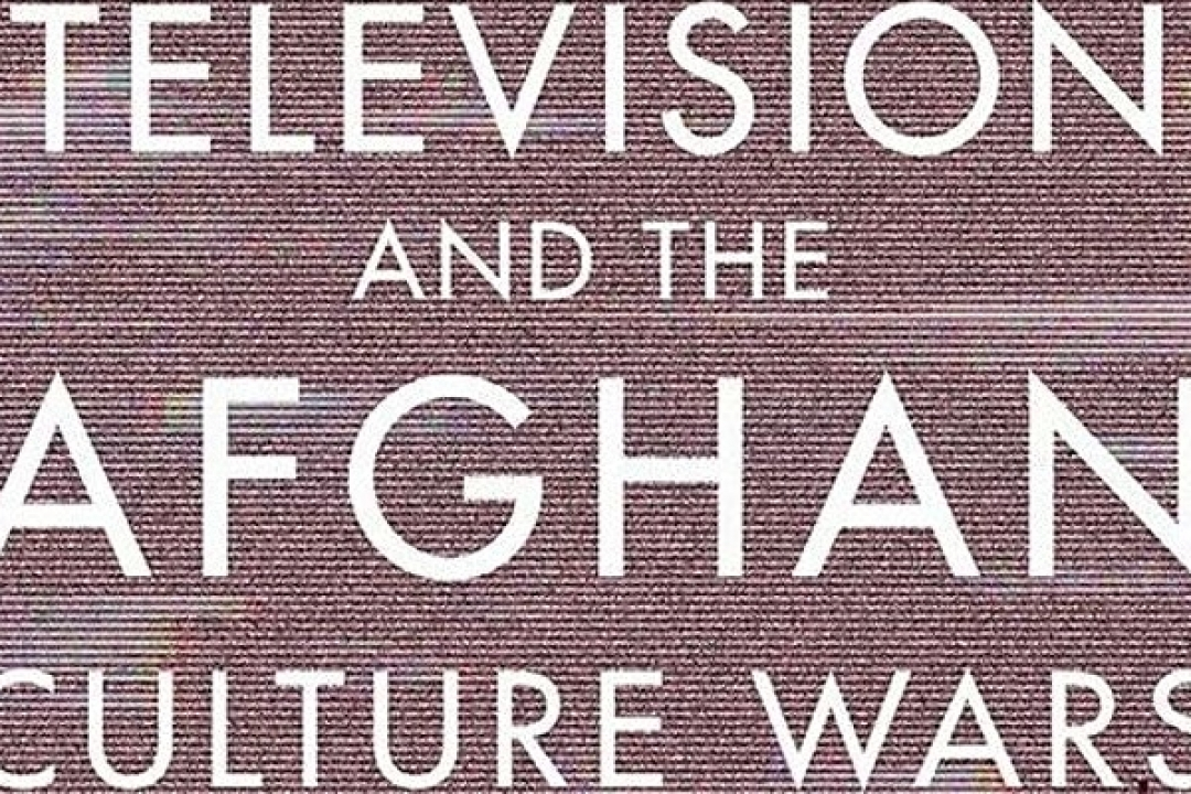 Book cover: Television and the Afghan Culture Wars